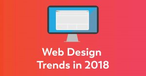 Top 6 Web Design Trends in 2018