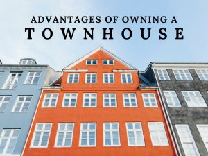 Advantages of Owning a Townhouse