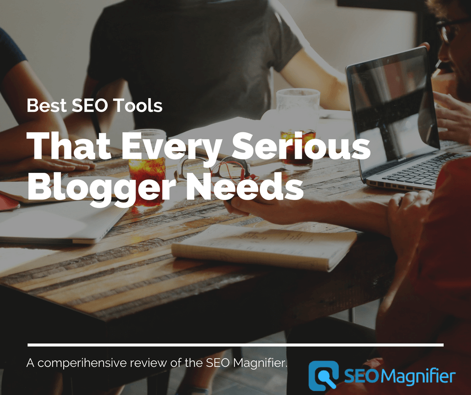 SEO Magnifier - The SEO Tools Every Serious Blogger Needs Every day